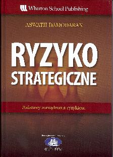 Warszawa : Wydaw. Akademickie i Profesjonalne : Akademia Leona Koźmińskiego, cop.2009, 464 s.  ISBN 978-83-60807-68-2  ISBN 978-83-89437-09-9