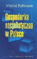 Gospodarka socjalistyczna w Polsce: geneza, rozwój, upadek