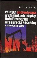 Polityka energetyczna w stosunkach między Unią Europejską a Federacją Rosyjską w latach 2000-2008