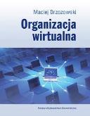 Organizacja wirtualna/ Maciej Brzozowski/ PWE, Warszawa 2010, wydanie I