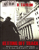 Getting off track - how government actions and interventions caused, prolonged, and worsened the financial crisis