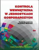 Kontrola wewnętrzna w jednostkach gospodarczych/Redakcja naukowa Kazimiera Winiarska, Warszawa 2010, wydanie I Wydawca: Polskie Wydawnictwo Ekonomiczne