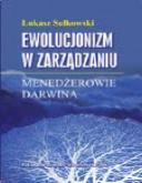 Ewolucjonizm w zarządzaniu: menedżerowie Darwina