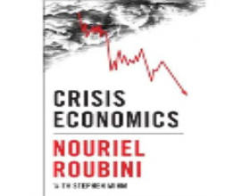 """Crisis Economics: A Crash Course in the Future in Finance"" Nouriel Roubini, Allen Lane 2010"
