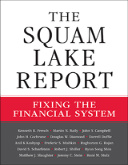 """Fixing the Financial System. The Squam Lake Report"", Princeton University Press, lipiec 2010"