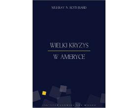 Wielki Kryzys w Ameryce/Murray Rothbard/Instytut Misesa