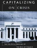 "Greta R. Krippner, ""Capitalizing on Crisis. The Political Origins of the rise of Finance"", Harvard University Press Cambridge, 2011"