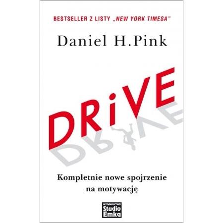 Daniel H. Pink:Drive. Kompletnie nowe spojrzenie na motywacje