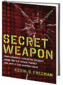 Kevin D. Freeman: Secret Weapon. How Economic Terrorism Brought Down The U.S. Stock Market And Why It Can Happen Again, Regnery Publishing 2012.