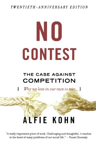 No Contest: The Case Against Competition, Alfie Kohn,
