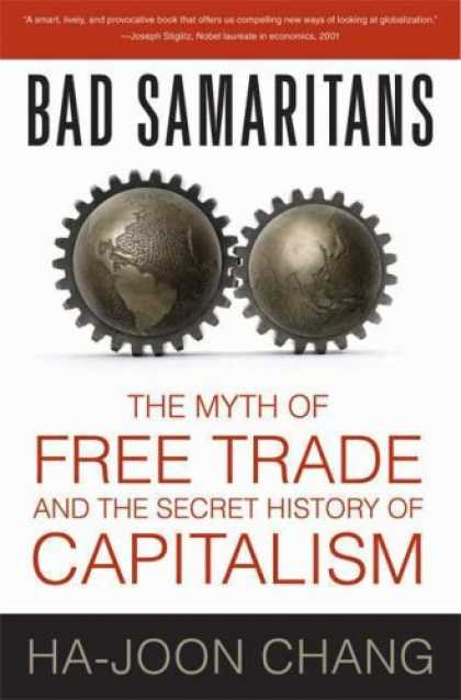 Ha-Joon Chang, Bad Samaritans, The Myth of Free Trade and the Secret History of Capitalism