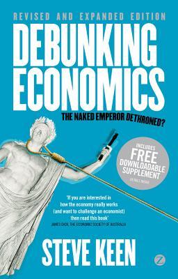 Steve Keen 'Debunking Economics. The Naked Emperor Dethroned?', New York, 2011