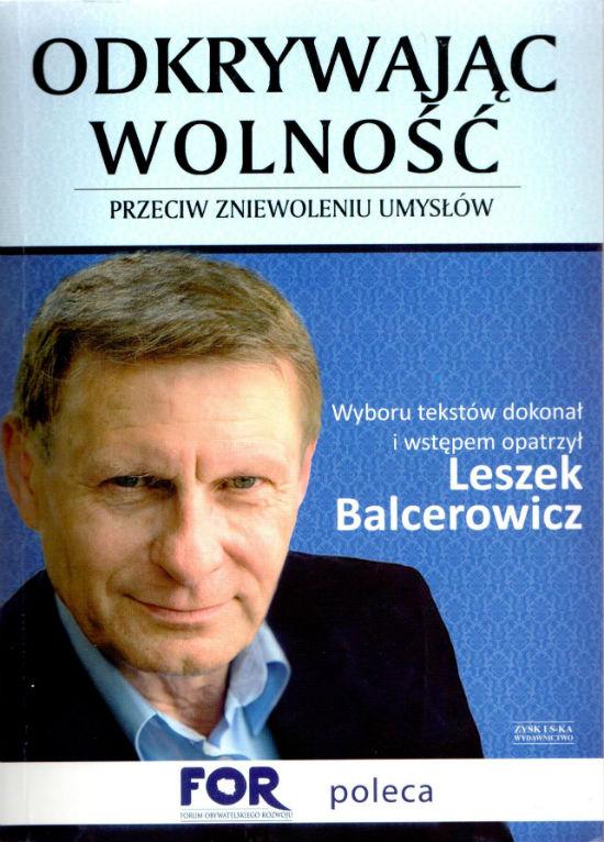 Leszek Balcerowicz, Odkrywając wolność. Przeciw zniewoleniu umysłów. Wydawnictwo Zysk
