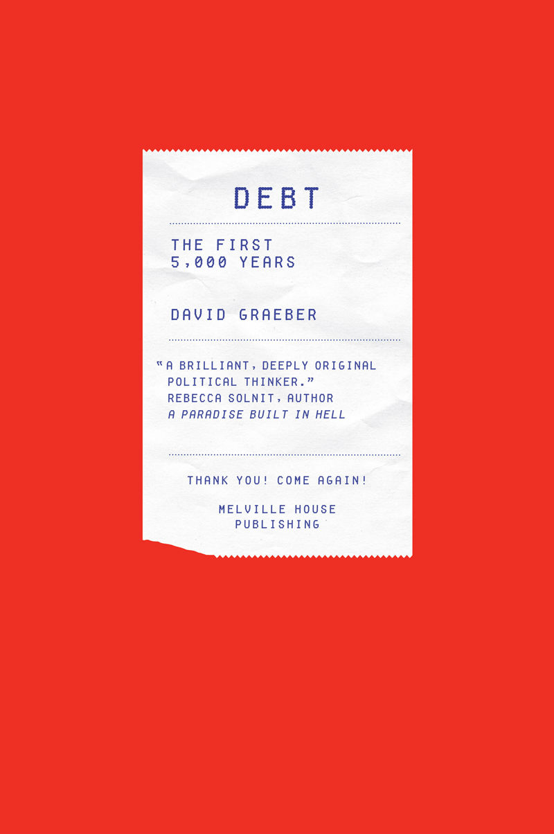 David Graeber, 'Debt. The First 5000 years'