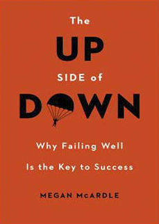Megan McArdle, 'Why Failing Well Is the Key to Success'