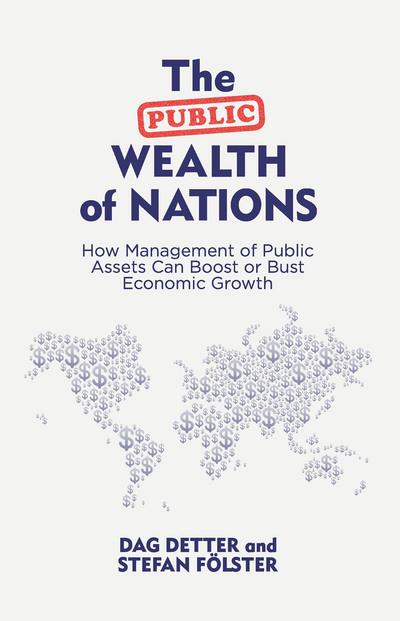 Publiczne bogactwo aż się prosi o lepsze zarządzanie