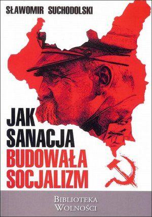 Sławomir Suchodolski 'Jan Sancja budowała socjalizm'
