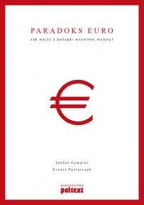Inżynierowie ekonomii uśmiercają euro