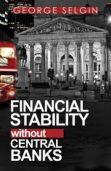 Georga Selgina bajki o wolnej bankowości