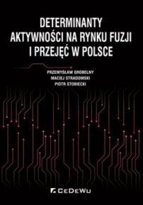 Zuchwała próba zbadania, co pobudza rynek fuzji i przejęć w Polsce