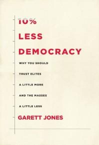 Zaskakujące korzyści z ograniczenia demokracji